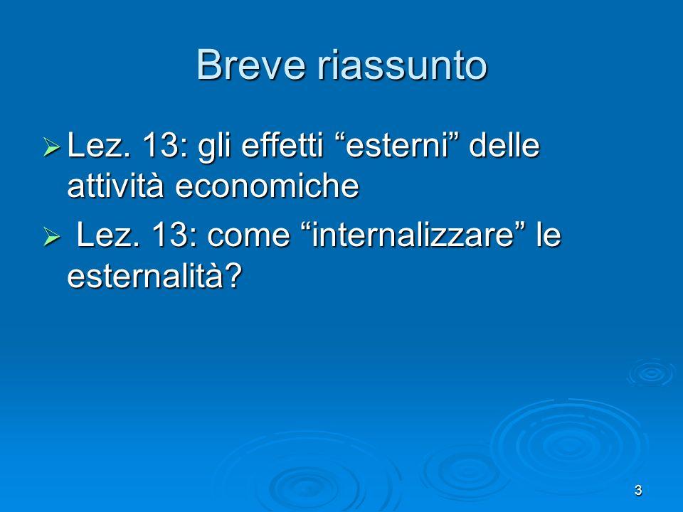 Breve riassunto Lez. 13: gli effetti esterni delle attività economiche.