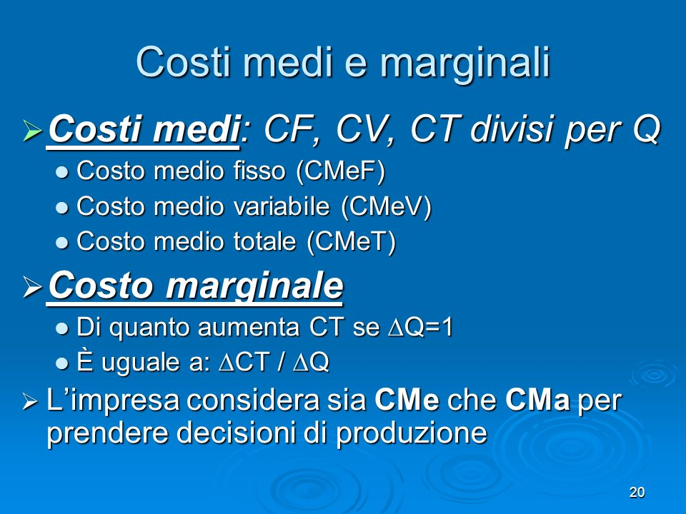 Costi medi e marginali Costi medi: CF, CV, CT divisi per Q