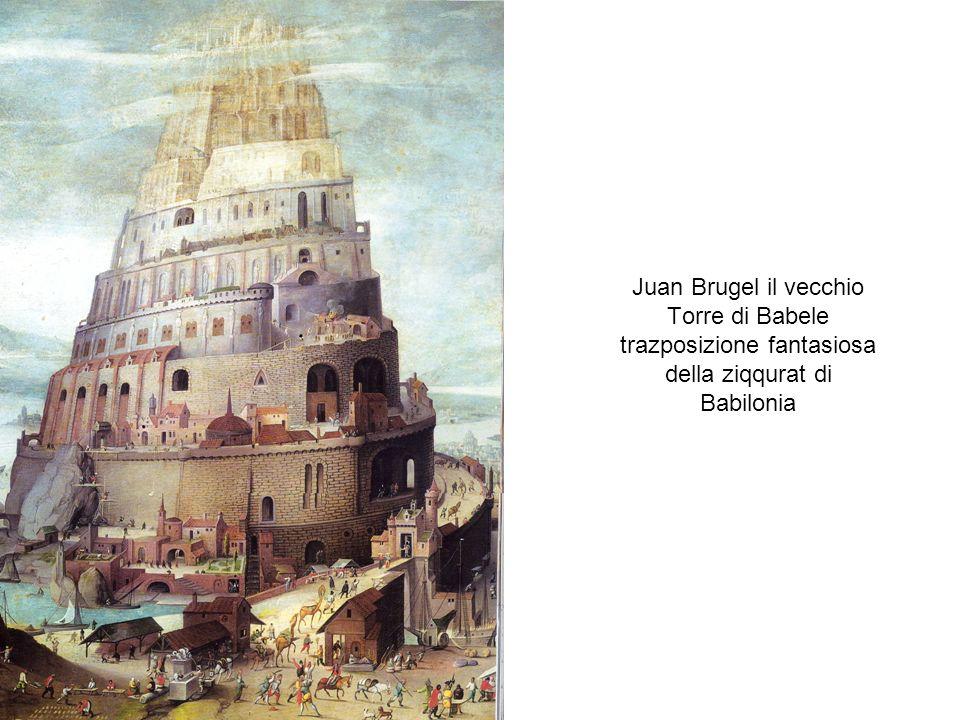 Juan Brugel il vecchio Torre di Babele trazposizione fantasiosa della ziqqurat di Babilonia