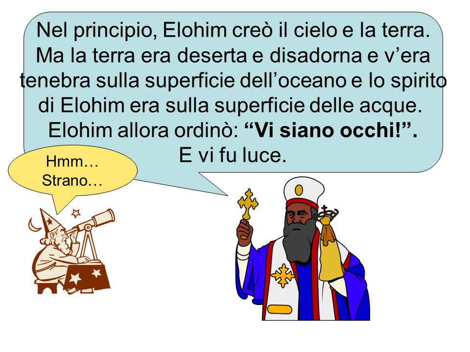 Nel principio, Elohim creò il cielo e la terra.