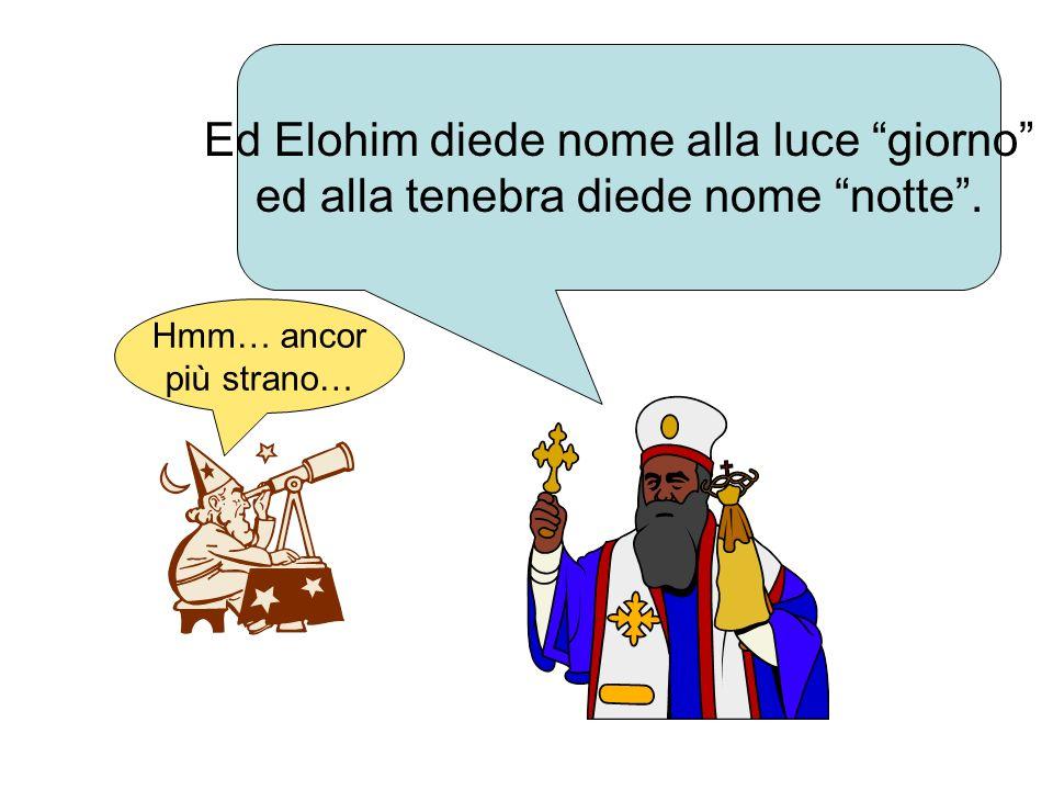 Ed Elohim diede nome alla luce giorno
