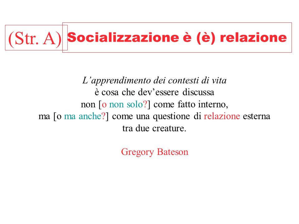 Socializzazione è (è) relazione