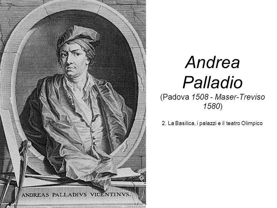 Andrea Palladio (Padova 1508 - Maser-Treviso 1580) 2