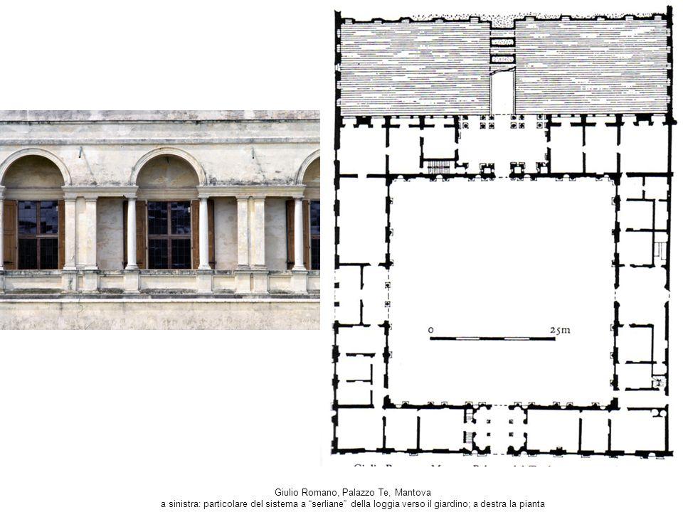 Giulio Romano, Palazzo Te, Mantova a sinistra: particolare del sistema a serliane della loggia verso il giardino; a destra la pianta