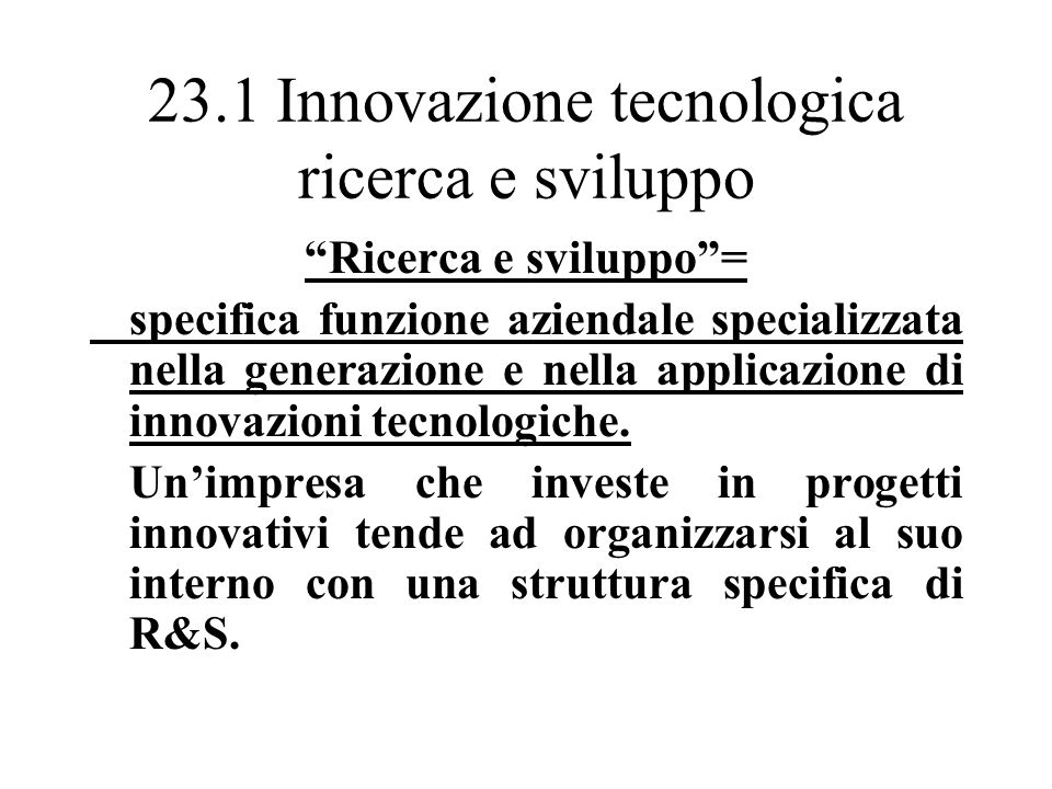23.1 Innovazione tecnologica ricerca e sviluppo