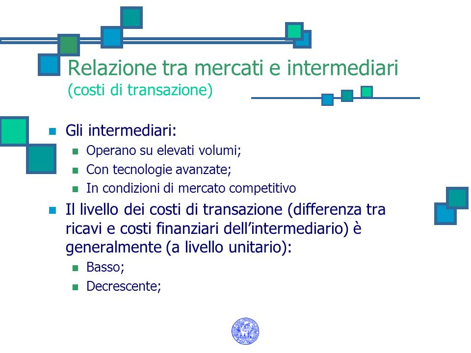 Relazione tra mercati e intermediari (costi di transazione)