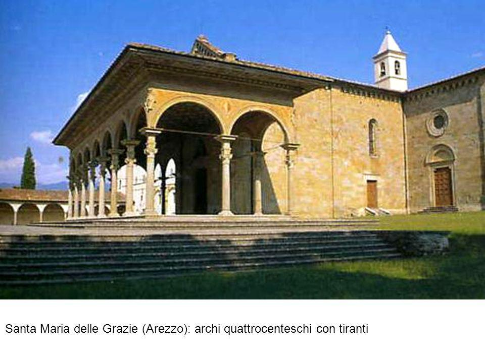 Santa Maria delle Grazie (Arezzo): archi quattrocenteschi con tiranti