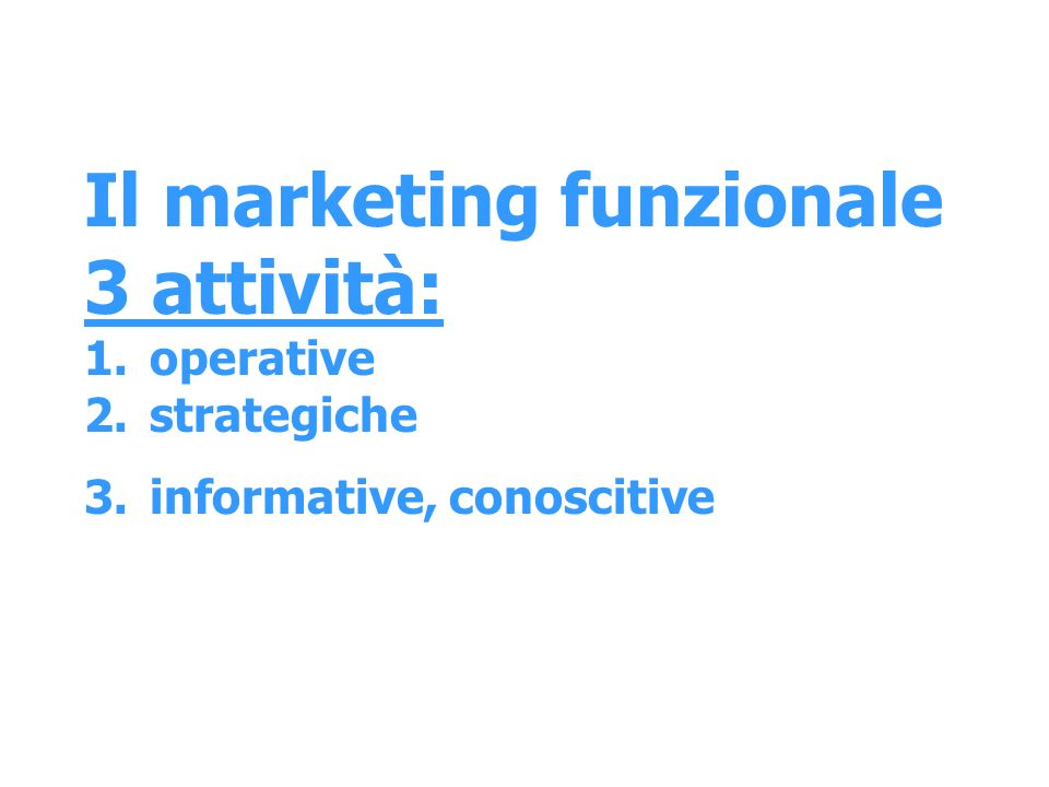 Il marketing funzionale 3 attività: