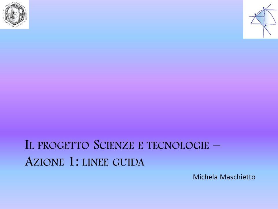 Il progetto Scienze e tecnologie – Azione 1: linee guida