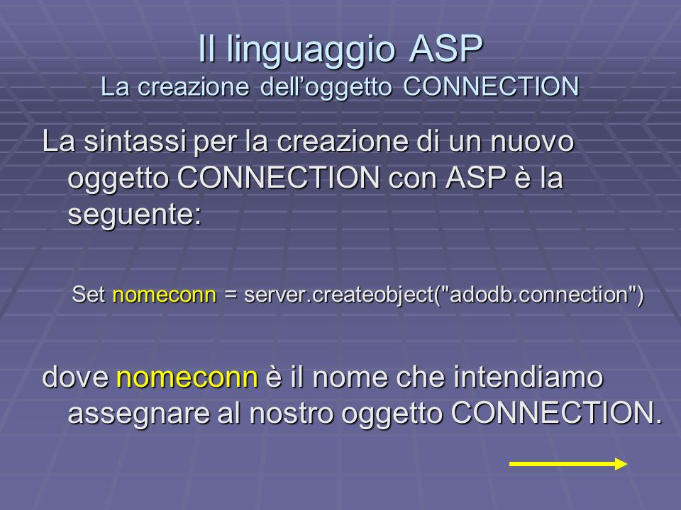Il linguaggio ASP La creazione dell'oggetto CONNECTION