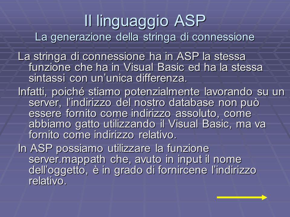 Il linguaggio ASP La generazione della stringa di connessione