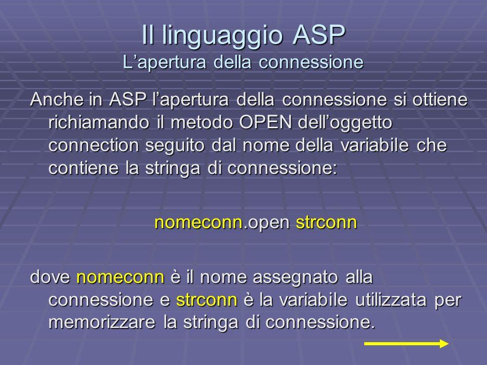 Il linguaggio ASP L'apertura della connessione
