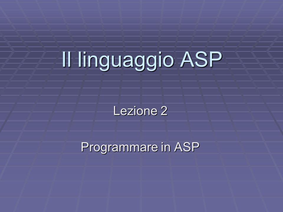 Lezione 2 Programmare in ASP