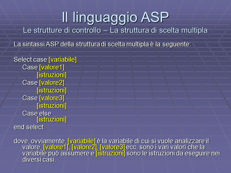 Il linguaggio ASP Le strutture di controllo – La struttura di scelta multipla