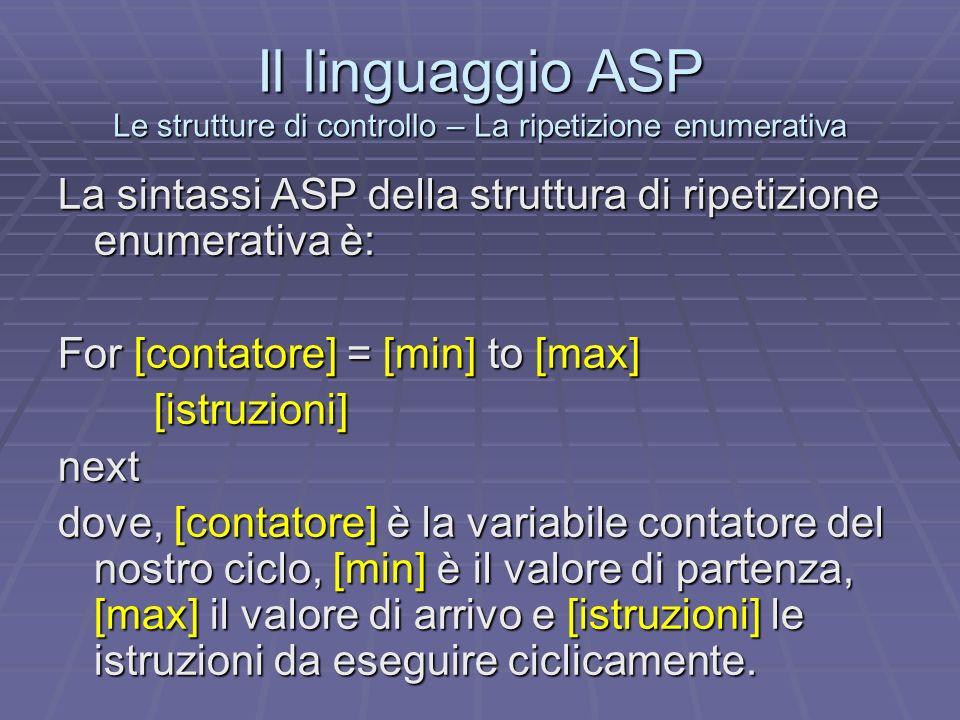 Il linguaggio ASP Le strutture di controllo – La ripetizione enumerativa