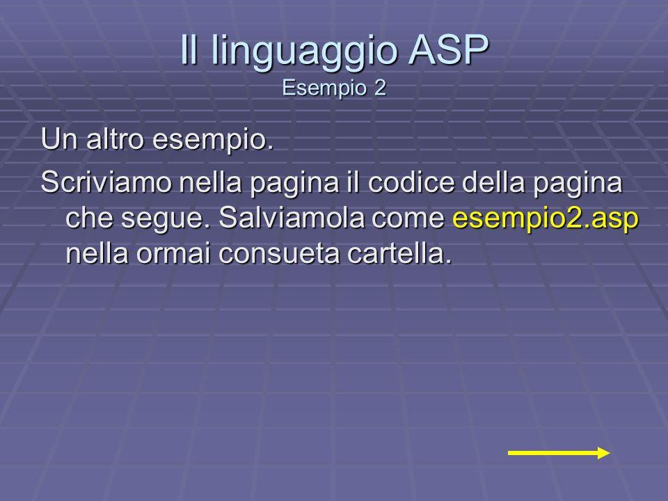 Il linguaggio ASP Esempio 2