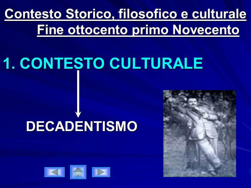 1. CONTESTO CULTURALE DECADENTISMO