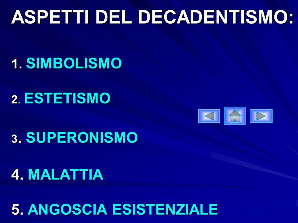 ASPETTI DEL DECADENTISMO: