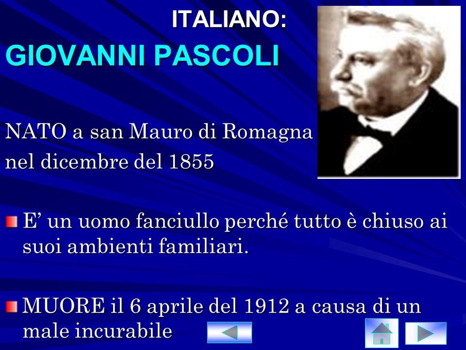 GIOVANNI PASCOLI ITALIANO: NATO a san Mauro di Romagna