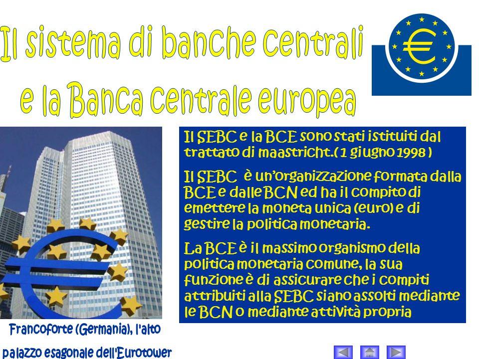 Il sistema di banche centrali e la Banca centrale europea