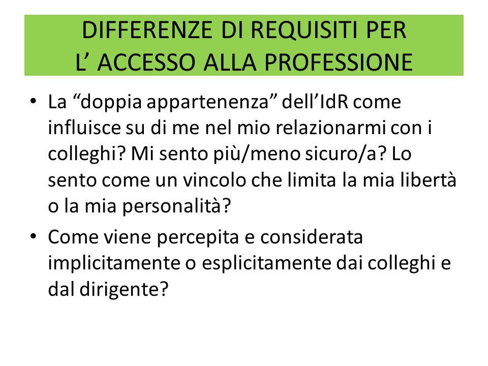 DIFFERENZE DI REQUISITI PER L' ACCESSO ALLA PROFESSIONE
