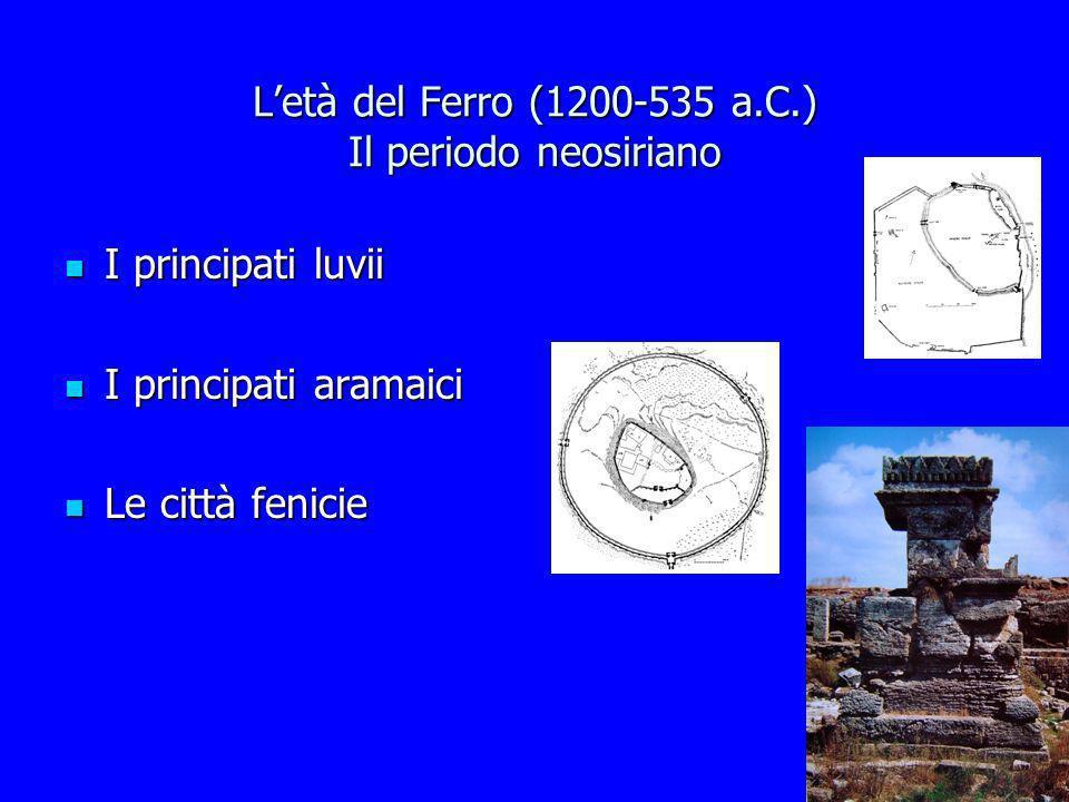 L'età del Ferro (1200-535 a.C.) Il periodo neosiriano