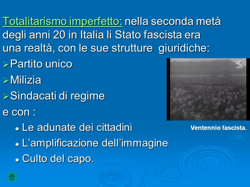 Totalitarismo imperfetto: nella seconda metà degli anni 20 in Italia li Stato fascista era una realtà, con le sue strutture giuridiche: