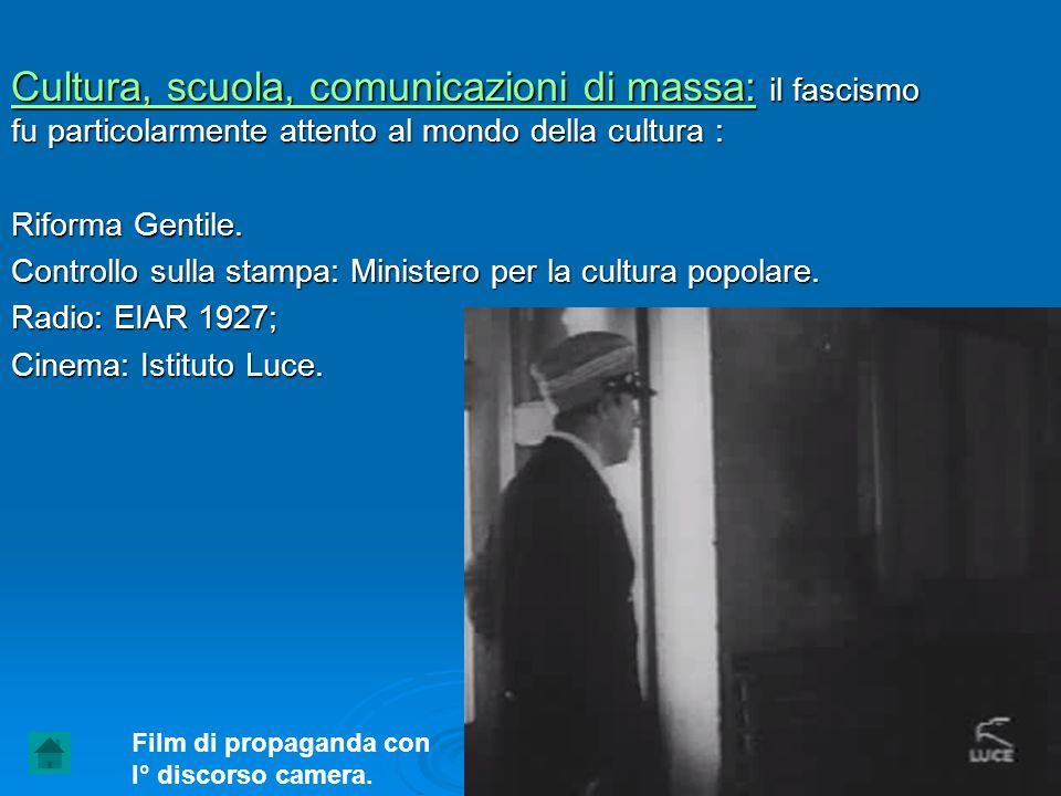 Cultura, scuola, comunicazioni di massa: il fascismo fu particolarmente attento al mondo della cultura :