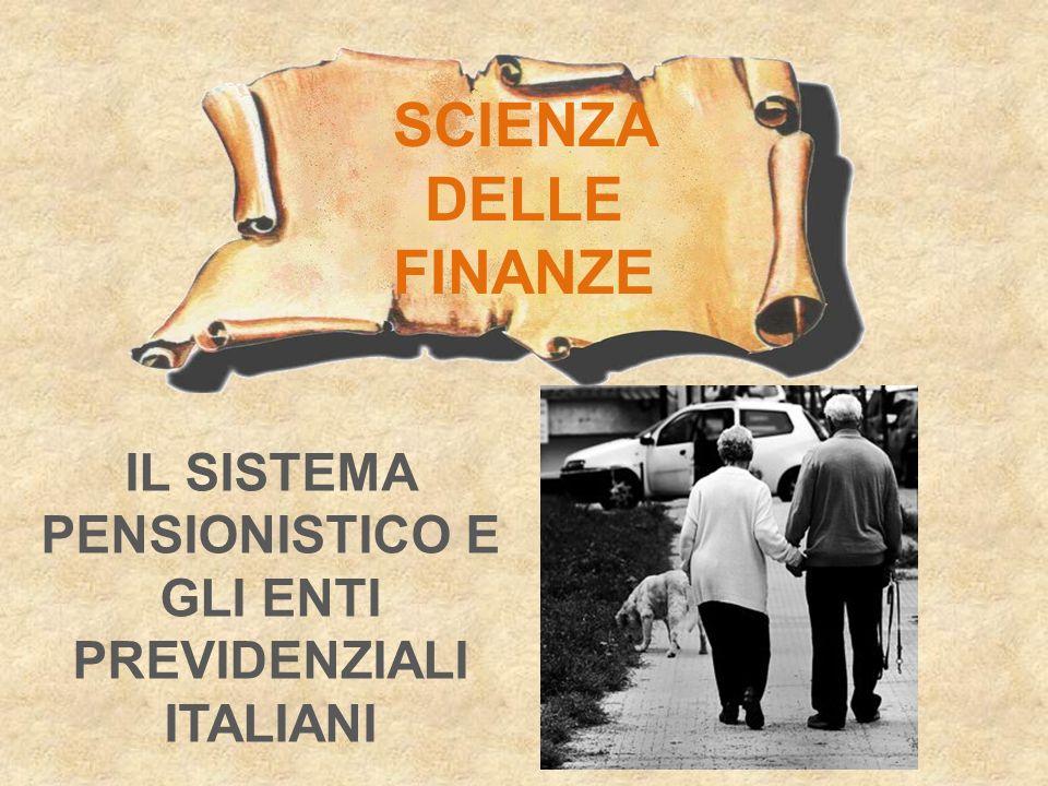 IL SISTEMA PENSIONISTICO E GLI ENTI PREVIDENZIALI ITALIANI