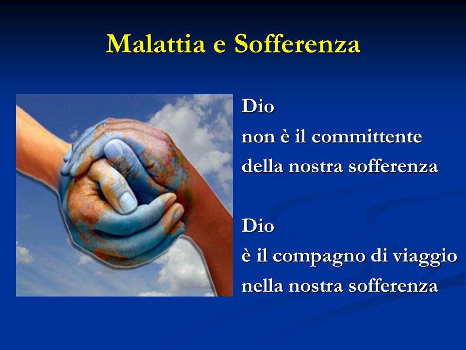 Malattia e Sofferenza Dio non è il committente della nostra sofferenza