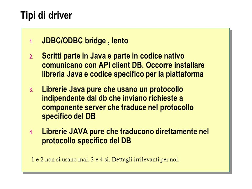 Tipi di driver JDBC/ODBC bridge , lento