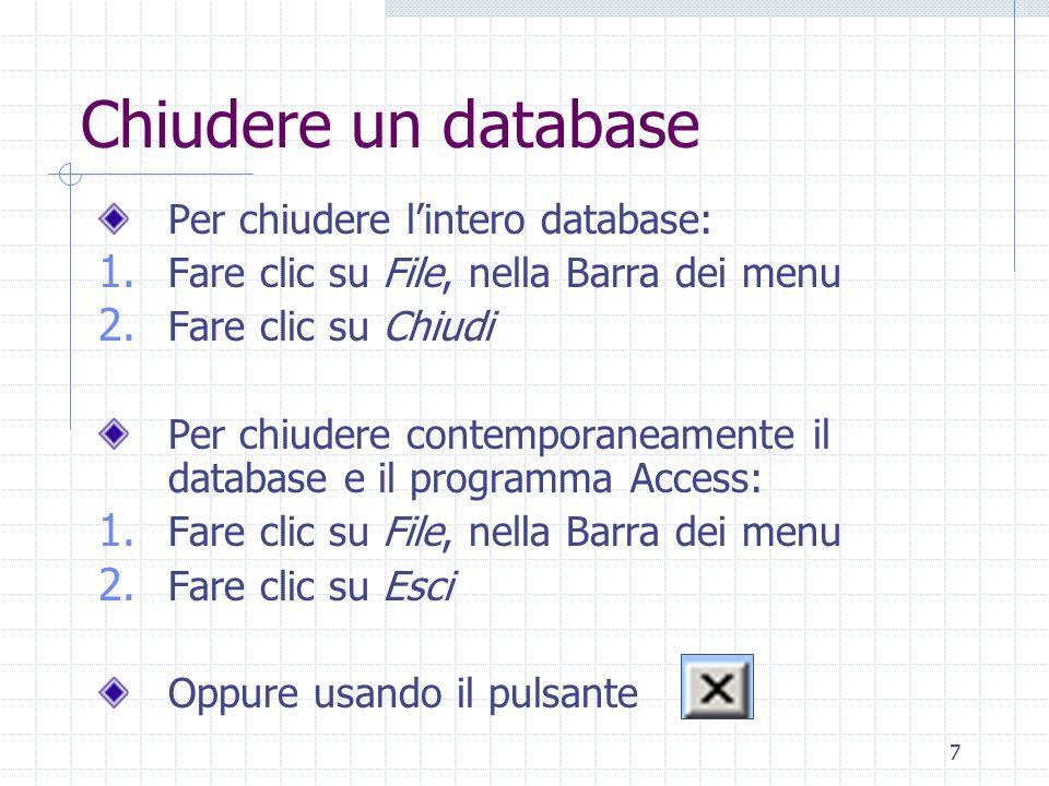 Chiudere un database Per chiudere l'intero database:
