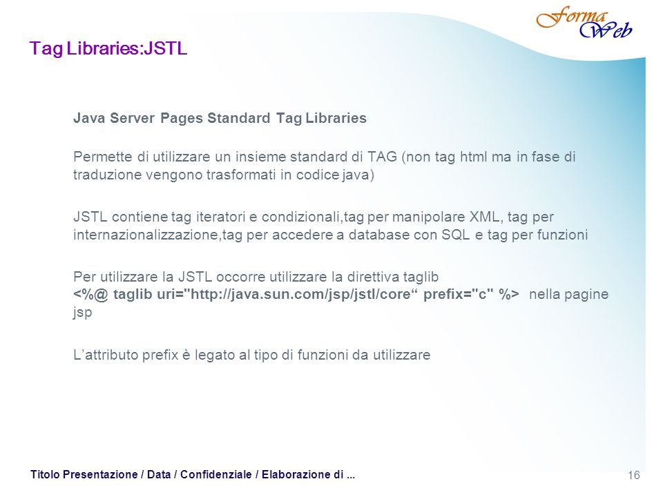 Tag Libraries:JSTL Java Server Pages Standard Tag Libraries