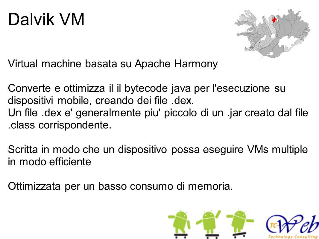 Dalvik VM Virtual machine basata su Apache Harmony
