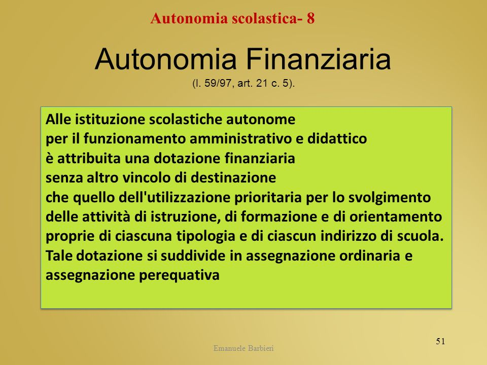 Autonomia Finanziaria (l. 59/97, art. 21 c. 5).