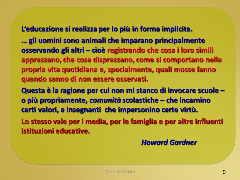 L'educazione si realizza per lo più in forma implicita.