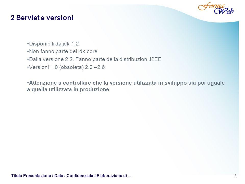 2 Servlet e versioni Disponibili da jdk 1.2