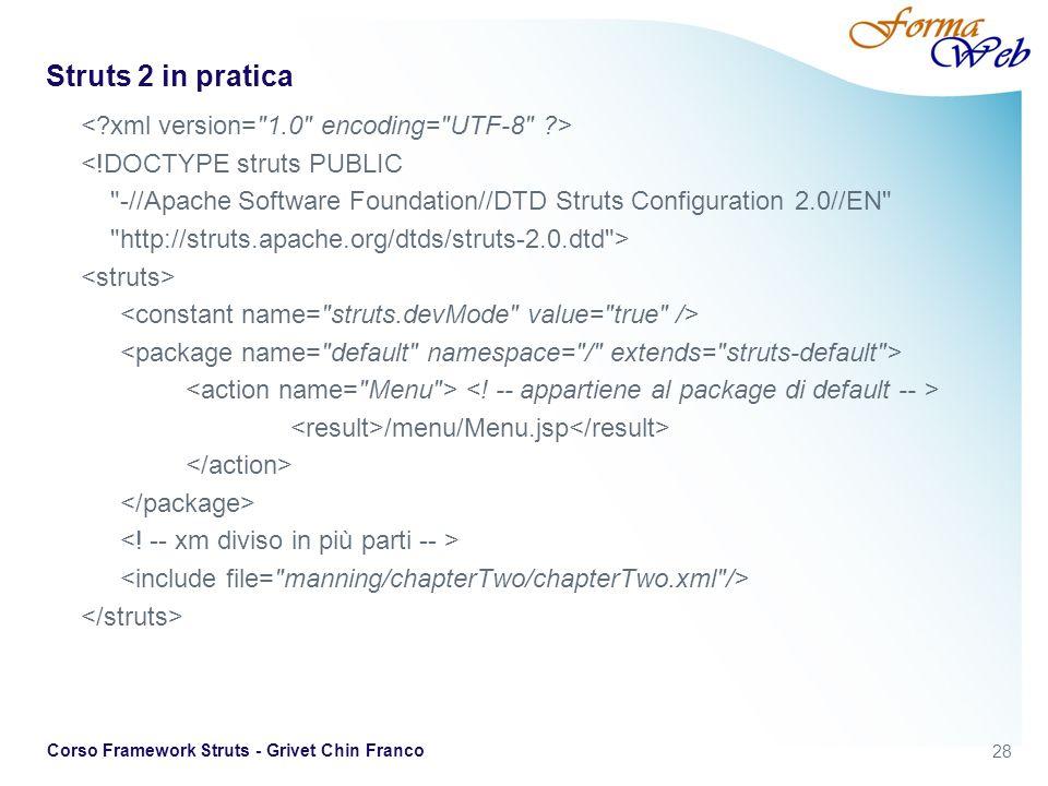 Struts 2 in pratica < xml version= 1.0 encoding= UTF-8 >