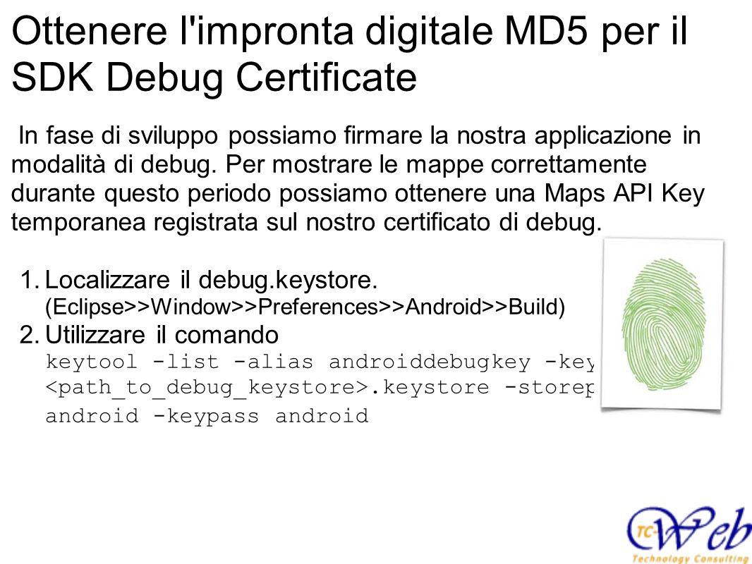 Ottenere l impronta digitale MD5 per il SDK Debug Certificate