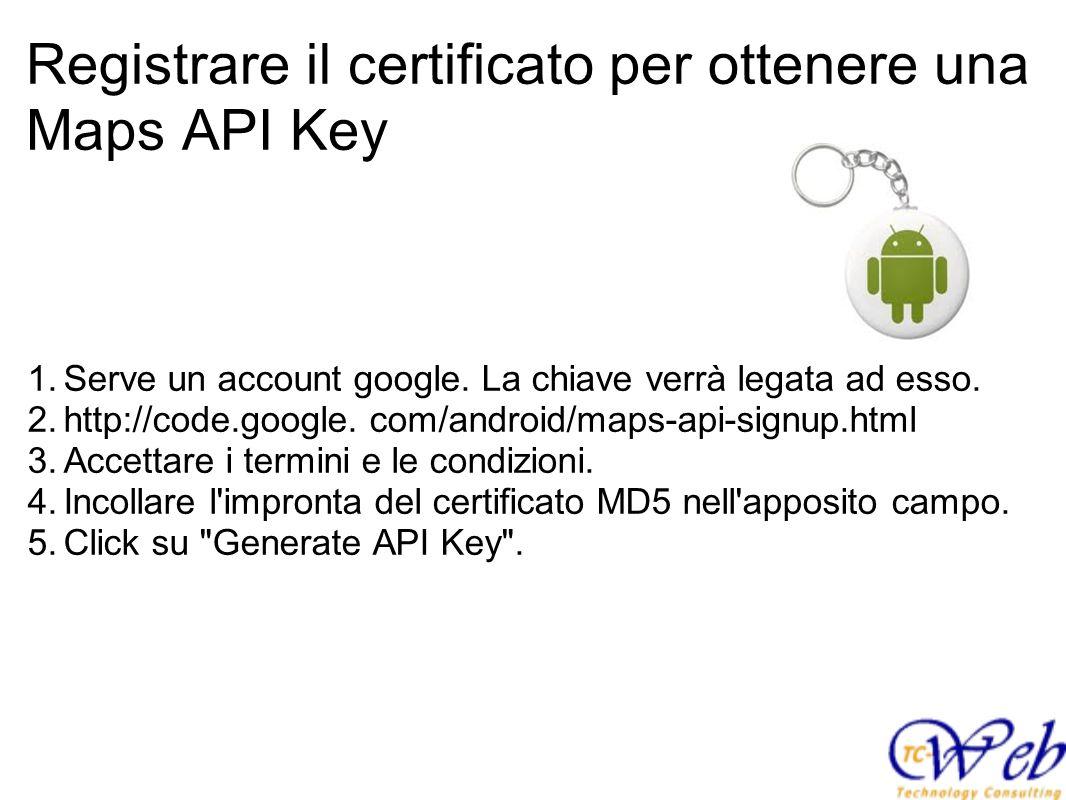 Registrare il certificato per ottenere una Maps API Key
