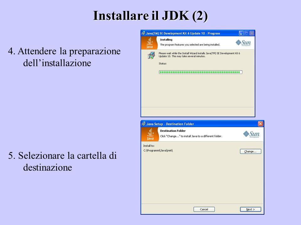 Installare il JDK (2) 4. Attendere la preparazione dell'installazione