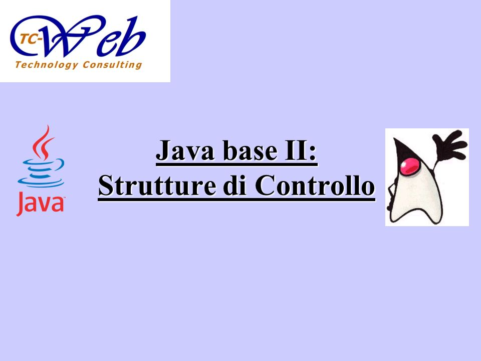 Java base II: Strutture di Controllo