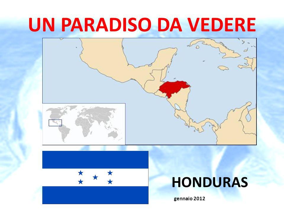 UN PARADISO DA VEDERE HONDURAS Prof. Giovanni Bresadola gennaio 2012