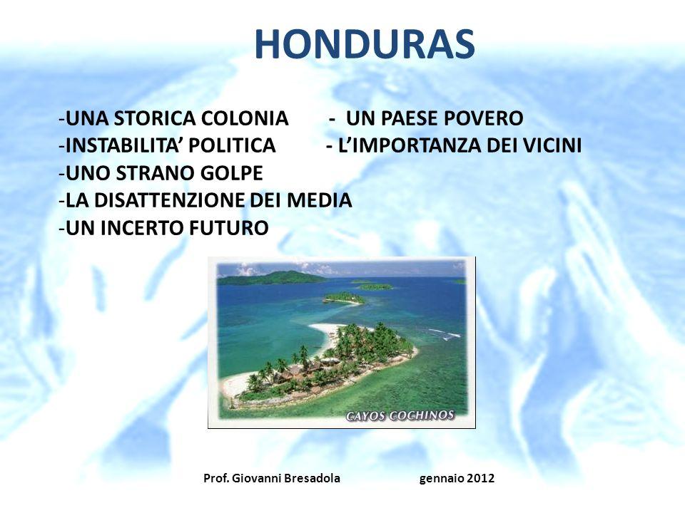 HONDURAS UNA STORICA COLONIA - UN PAESE POVERO