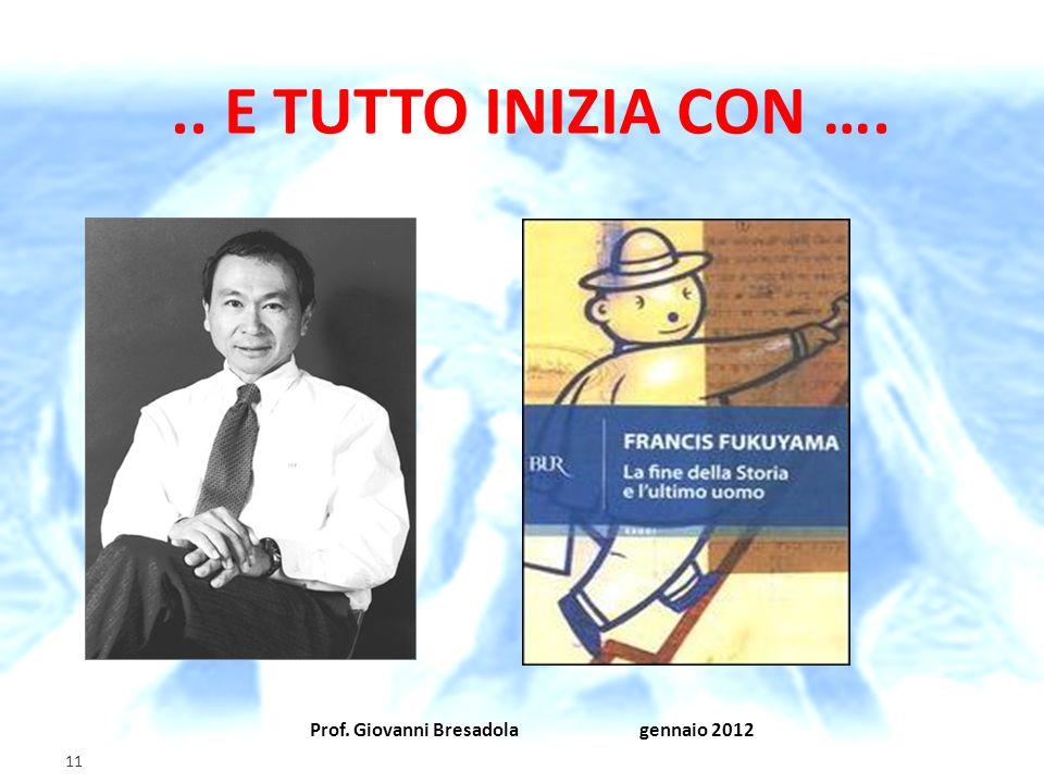 .. E TUTTO INIZIA CON …. Prof. Giovanni Bresadola gennaio 2012 11