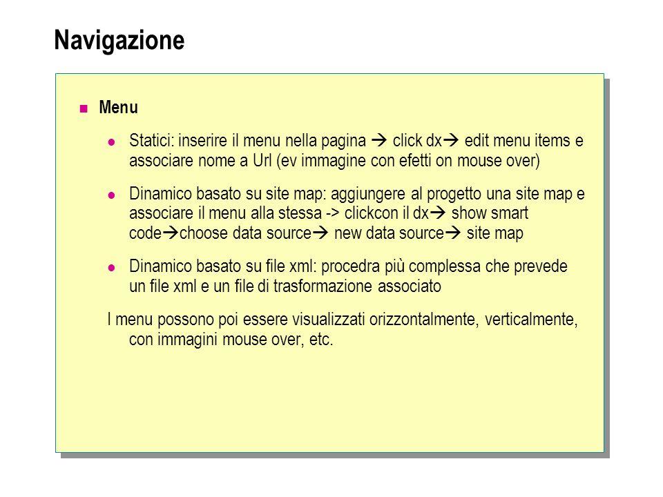 Navigazione Menu. Statici: inserire il menu nella pagina  click dx edit menu items e associare nome a Url (ev immagine con efetti on mouse over)