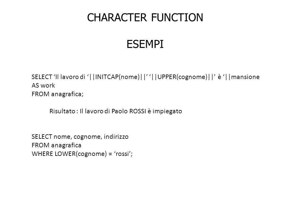 CHARACTER FUNCTION ESEMPI