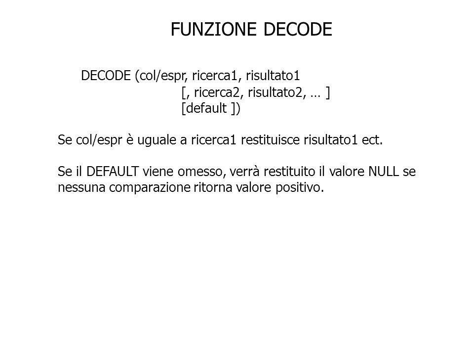 DECODE (col/espr, ricerca1, risultato1
