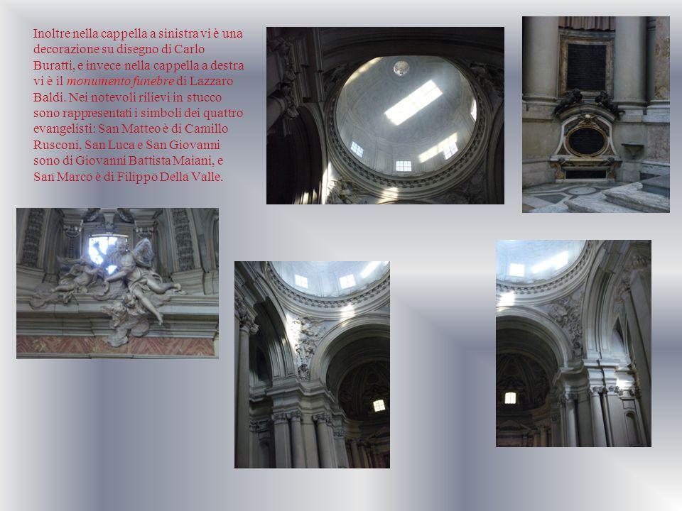 Inoltre nella cappella a sinistra vi è una decorazione su disegno di Carlo Buratti, e invece nella cappella a destra vi è il monumento funebre di Lazzaro Baldi.