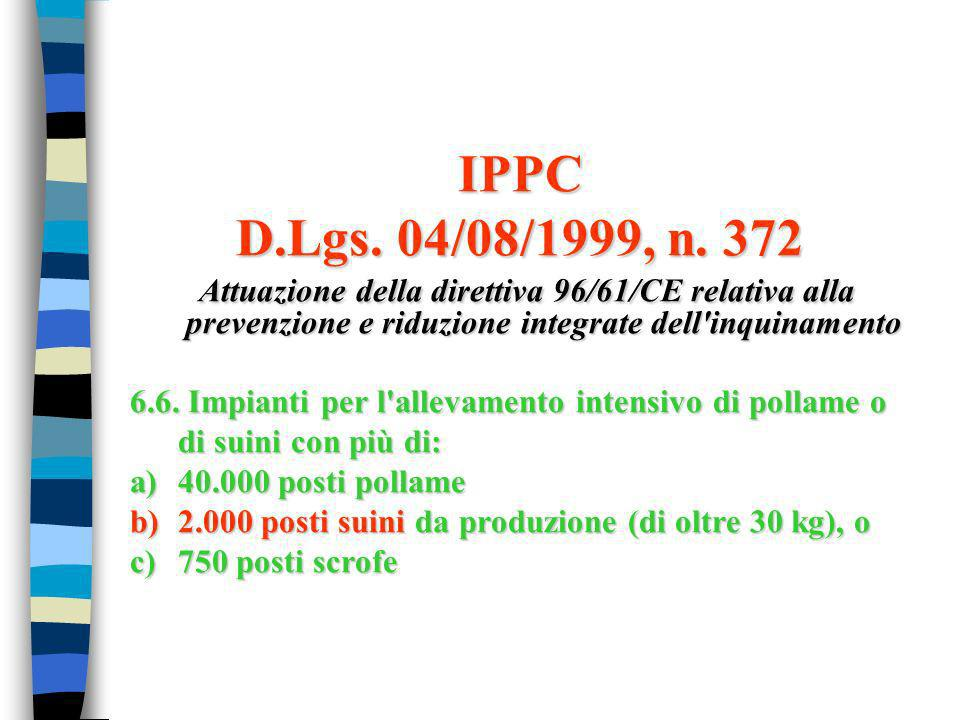 IPPC D.Lgs. 04/08/1999, n. 372. Attuazione della direttiva 96/61/CE relativa alla prevenzione e riduzione integrate dell inquinamento.